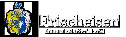 Brauerei und Gasthof Frischeisen
